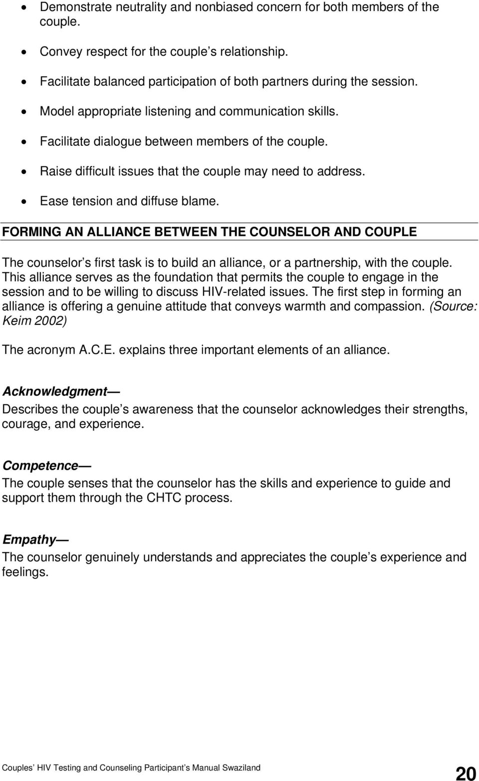 FORMING AN ALLIANCE BETWEEN THE COUNSELOR AND COUPLE The counselor s first task is to build an alliance, or a partnership, with the couple.