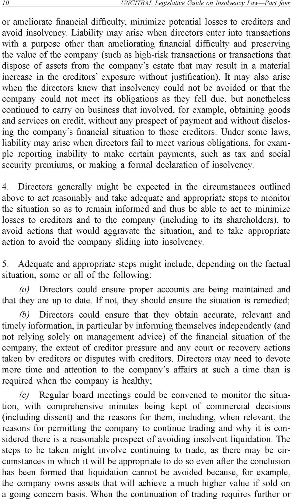 transactions that dispose of assets from the company s estate that may result in a material increase in the creditors exposure without justification).