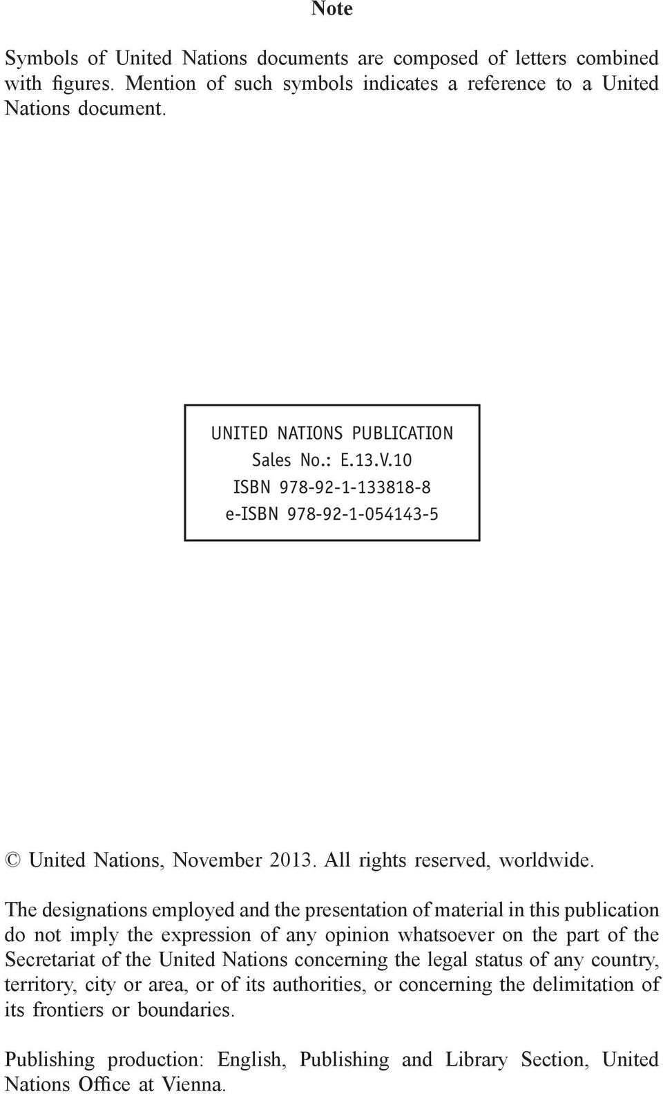 The designations employed and the presentation of material in this publication do not imply the expression of any opinion whatsoever on the part of the Secretariat of the United Nations