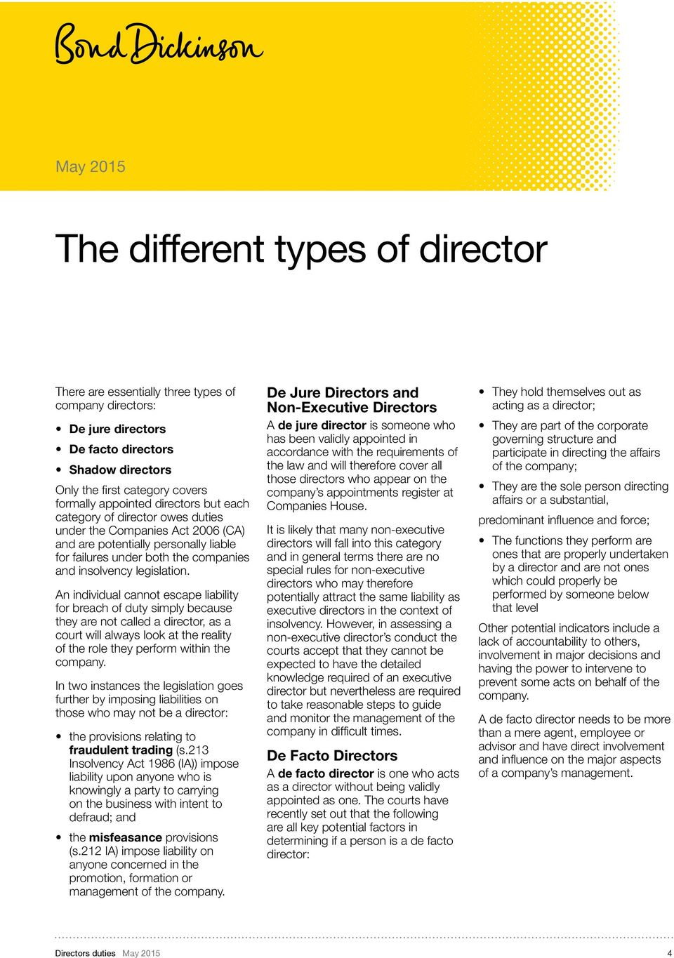 An individual cannot escape liability for breach of duty simply because they are not called a director, as a court will always look at the reality of the role they perform within the company.