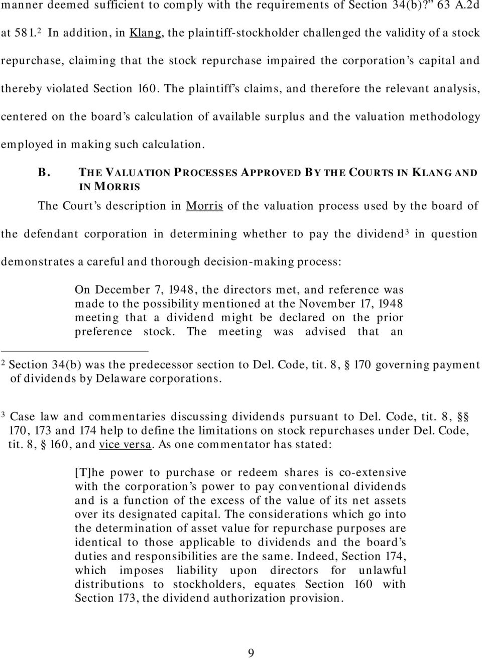 160. The plaintiff s claims, and therefore the relevant analysis, centered on the board s calculation of available surplus and the valuation methodology employed in making such calculation. B.