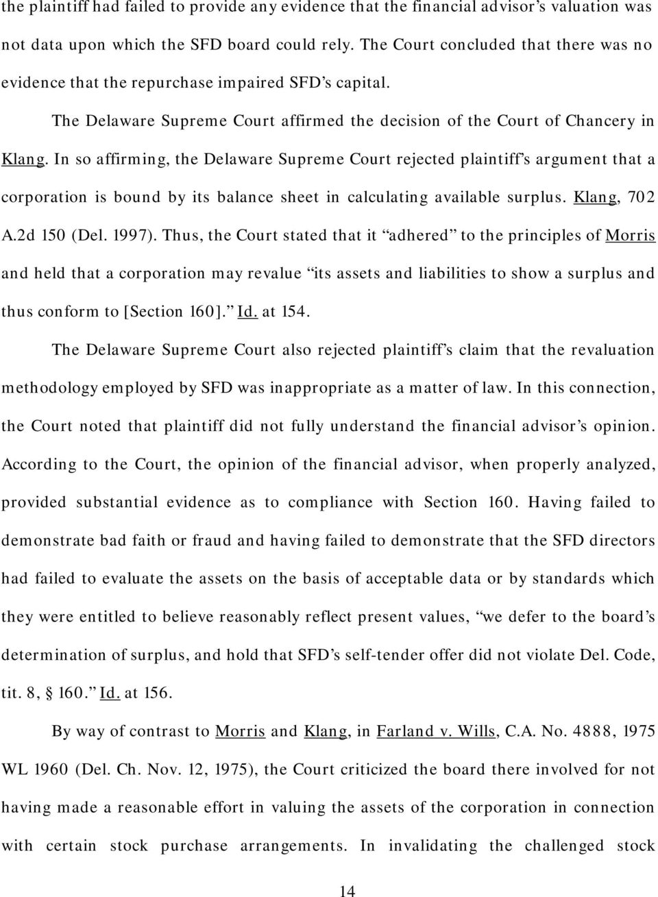 In so affirming, the Delaware Supreme Court rejected plaintiff s argument that a corporation is bound by its balance sheet in calculating available surplus. Klang, 702 A.2d 150 (Del. 1997).