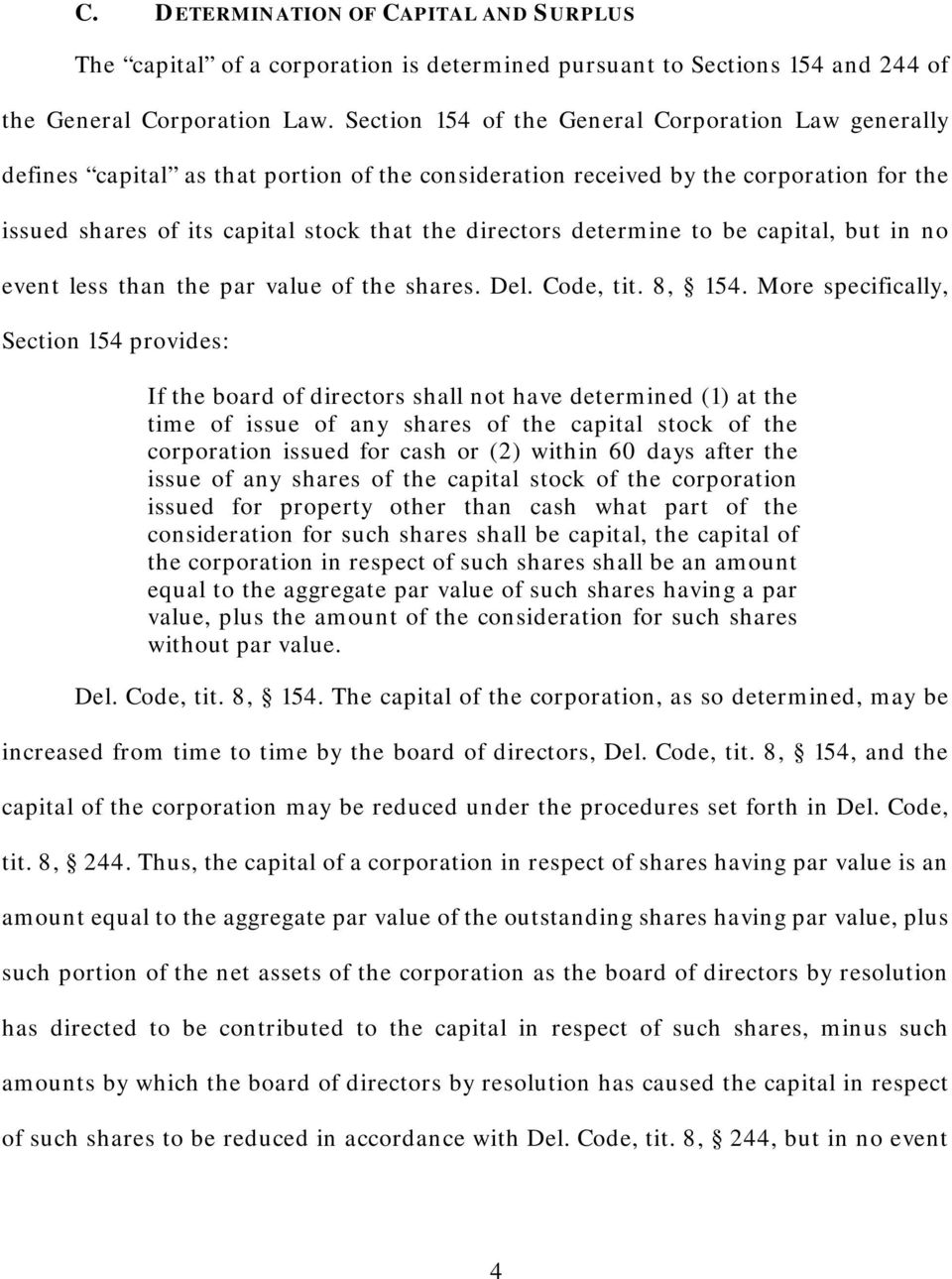 determine to be capital, but in no event less than the par value of the shares. Del. Code, tit. 8, 154.