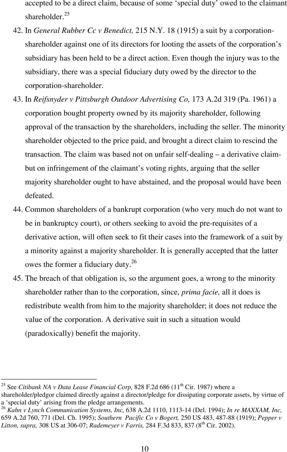 Even though the injury was to the subsidiary, there was a special fiduciary duty owed by the director to the corporation-shareholder. 43. In Reifsnyder v Pittsburgh Outdoor Advertising Co, 173 A.