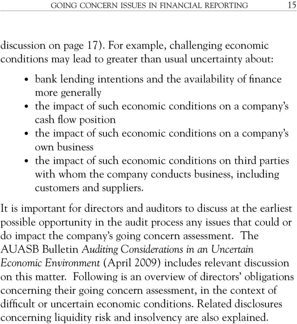 conditions on a company s cash flow position the impact of such economic conditions on a company s own business the impact of such economic conditions on third parties with whom the company conducts