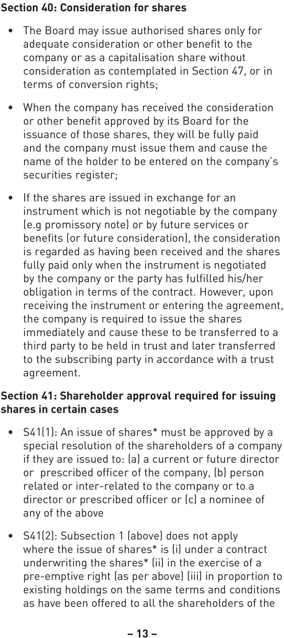 fully paid and the company must issue them and cause the name of the holder to be entered on the company s securities register; If the shares are issued in exchange for an instrument which is not