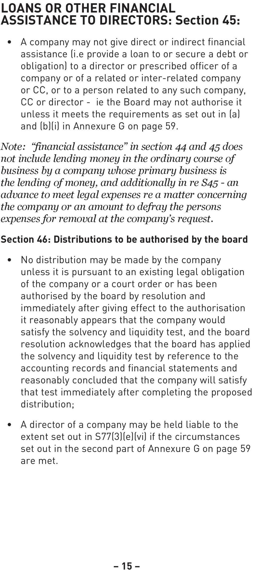 director - ie the Board may not authorise it unless it meets the requirements as set out in (a) and (b)(i) in Annexure G on page 59.
