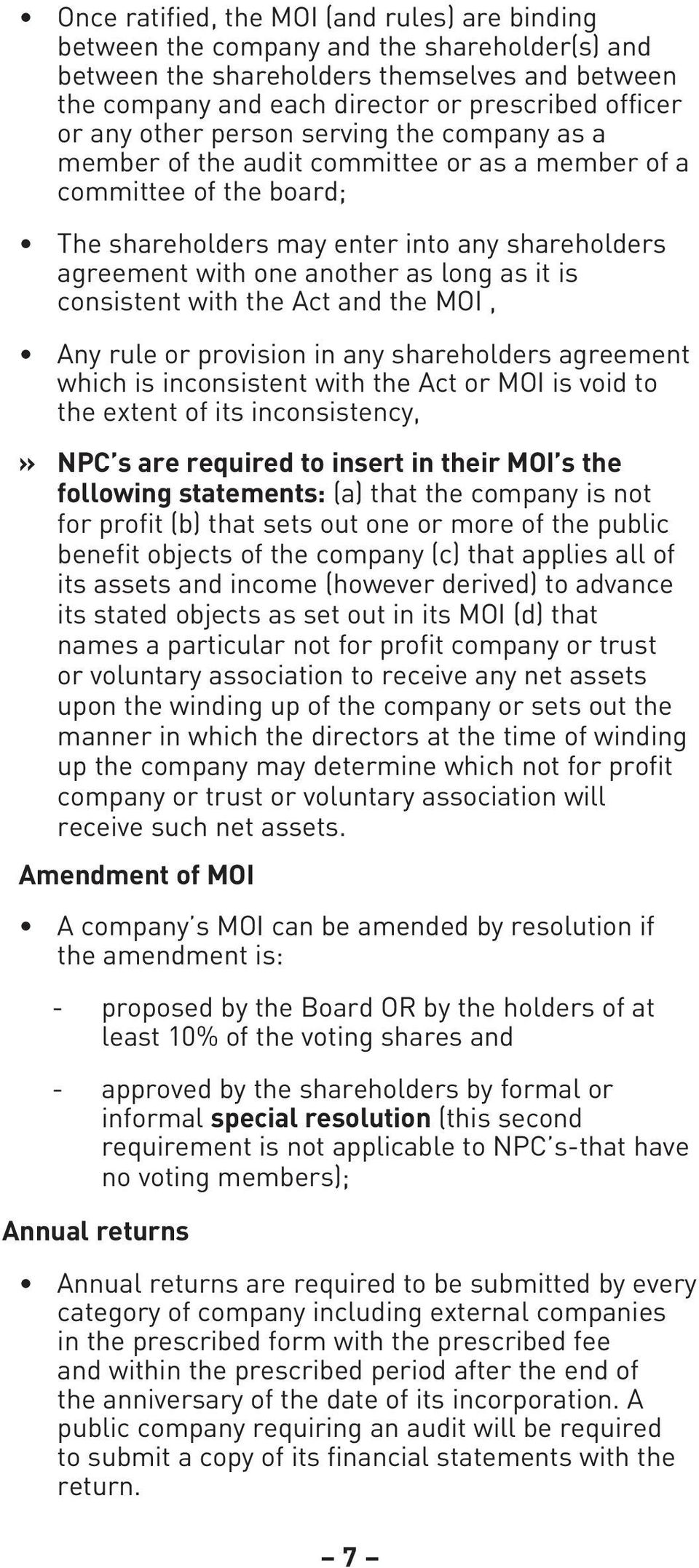 as it is consistent with the Act and the MOI, Any rule or provision in any shareholders agreement which is inconsistent with the Act or MOI is void to the extent of its inconsistency,» NPC s are