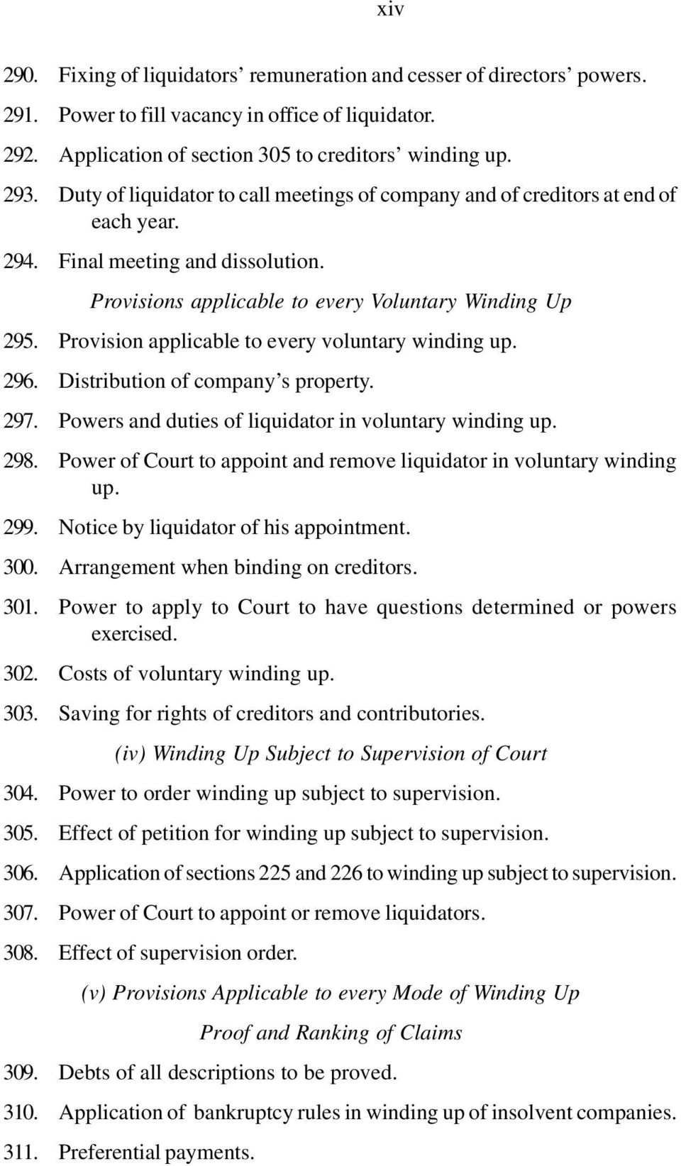 Provision applicable to every voluntary winding up. 296. Distribution of company s property. 297. Powers and duties of liquidator in voluntary winding up. 298.