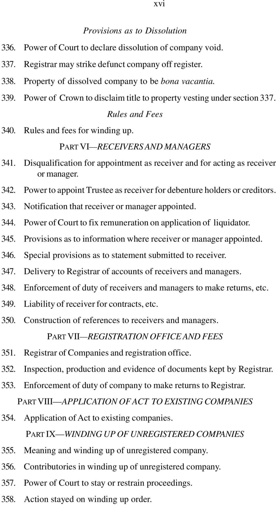PART VI RECEIVERS AND MANAGERS 341. Disqualification for appointment as receiver and for acting as receiver or manager. 342. Power to appoint Trustee as receiver for debenture holders or creditors.