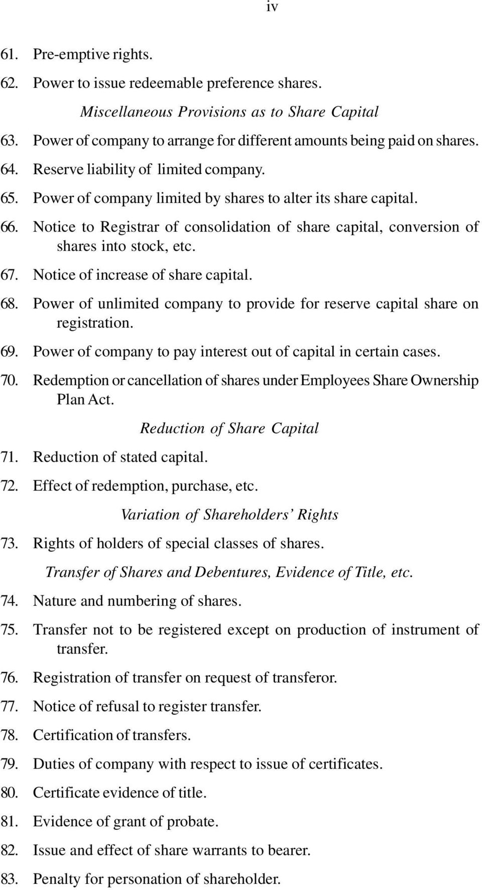 Notice to Registrar of consolidation of share capital, conversion of shares into stock, etc. 67. Notice of increase of share capital. 68.