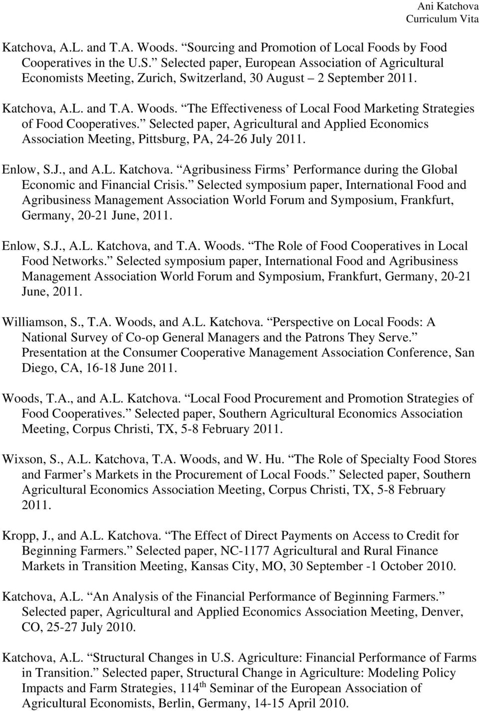 Selected paper, Agricultural and Applied Economics Association Meeting, Pittsburg, PA, 24-26 July 2011. Enlow, S.J., and A.L. Katchova.