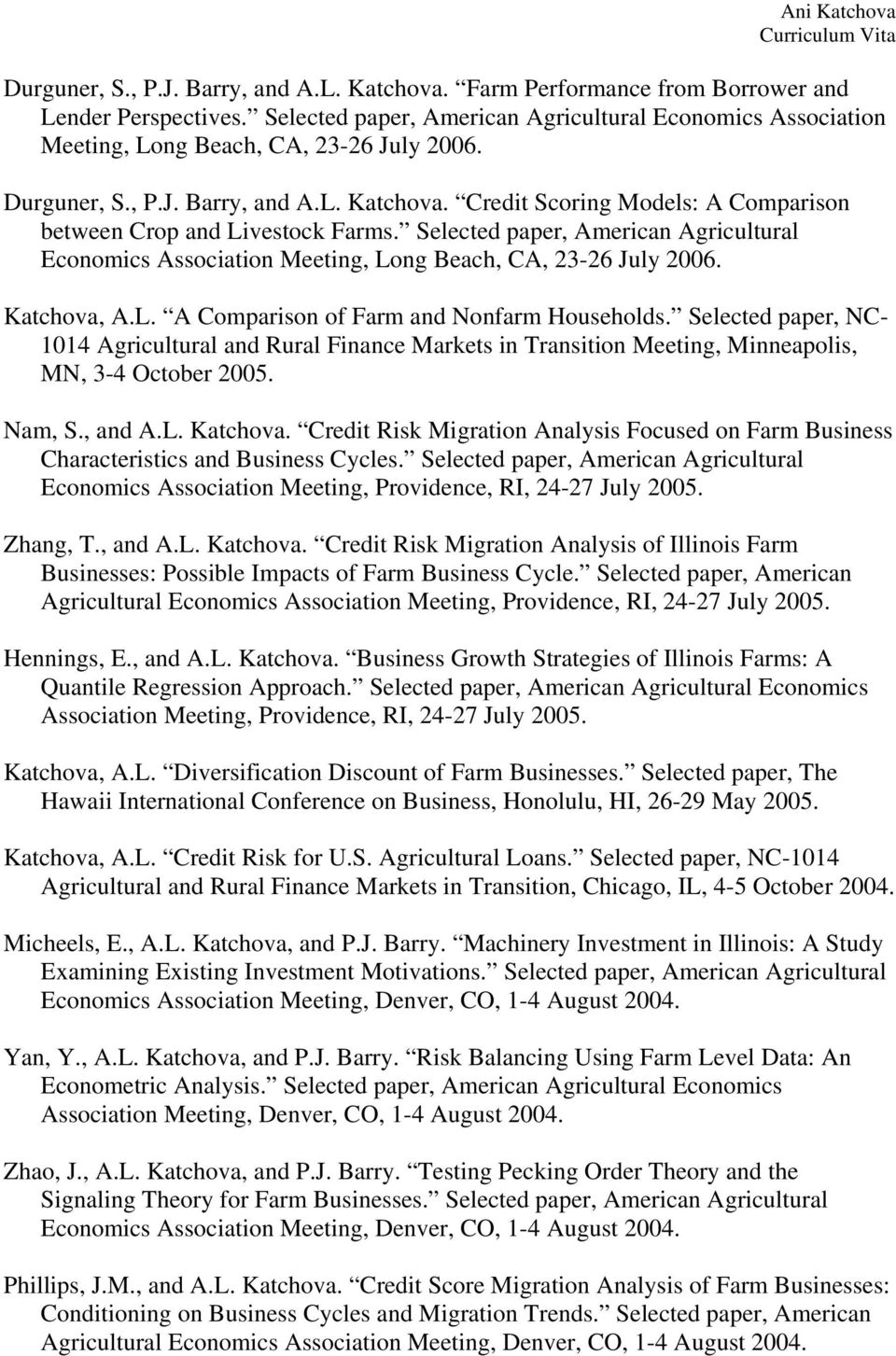 Credit Scoring Models: A Comparison between Crop and Livestock Farms. Selected paper, American Agricultural Economics Association Meeting, Long Beach, CA, 23-26 July 2006. Katchova, A.L. A Comparison of Farm and Nonfarm Households.