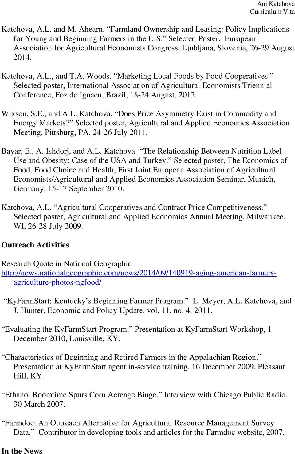 Selected poster, International Association of Agricultural Economists Triennial Conference, Foz do Iguacu, Brazil, 18-24 August, 2012. Wixson, S.E., and A.L. Katchova.