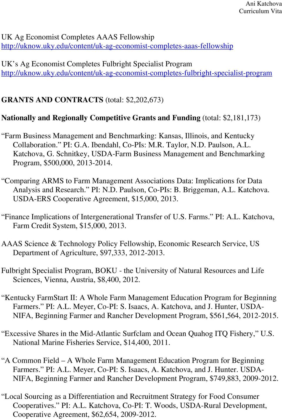 edu/content/uk-ag-economist-completes-fulbright-specialist-program GRANTS AND CONTRACTS (total: $2,202,673) Nationally and Regionally Competitive Grants and Funding (total: $2,181,173) Farm Business