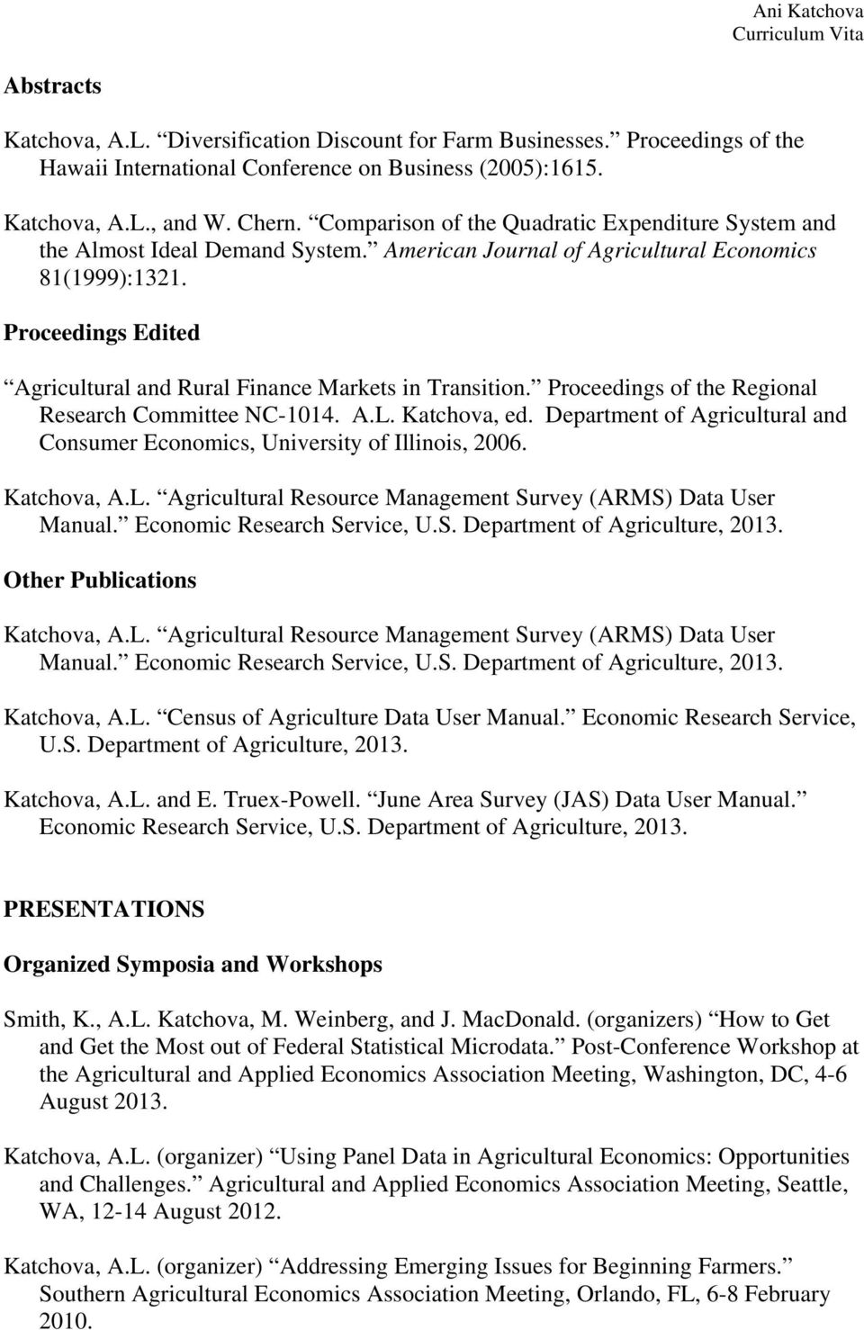 Proceedings Edited Agricultural and Rural Finance Markets in Transition. Proceedings of the Regional Research Committee NC-1014. A.L. Katchova, ed.