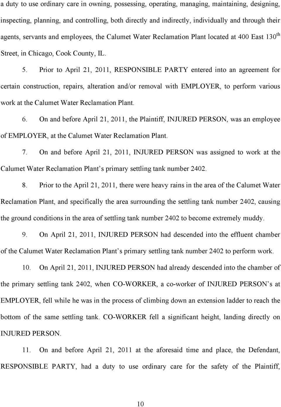 Prior to April 21, 2011, RESPONSIBLE PARTY entered into an agreement for certain construction, repairs, alteration and/or removal with EMPLOYER, to perform various work at the Calumet Water