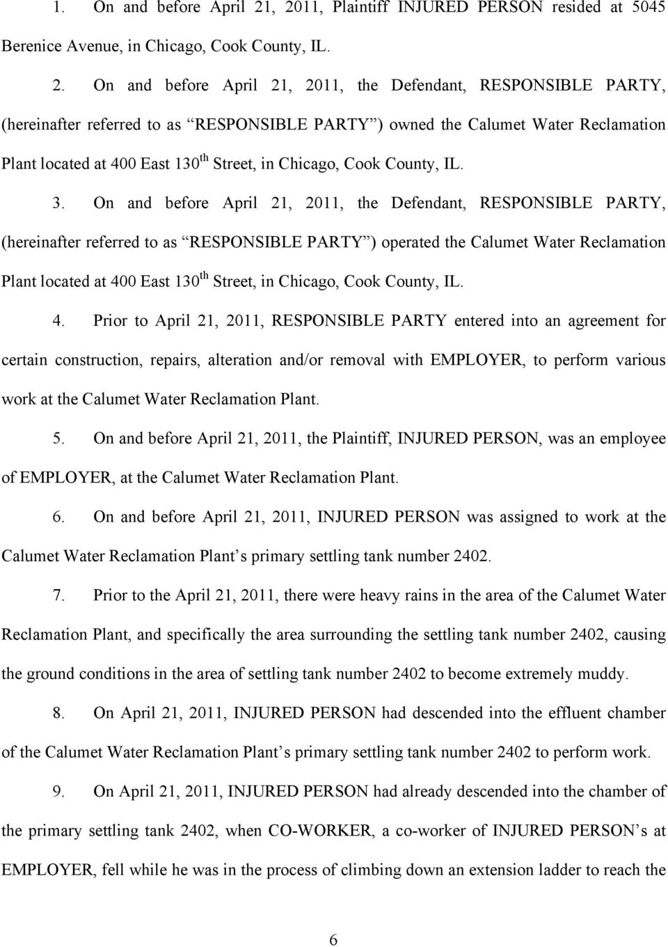 RESPONSIBLE PARTY owned the Calumet Water Reclamation Plant located at 400 East 130 th Street, in Chicago, Cook County, IL. 3.