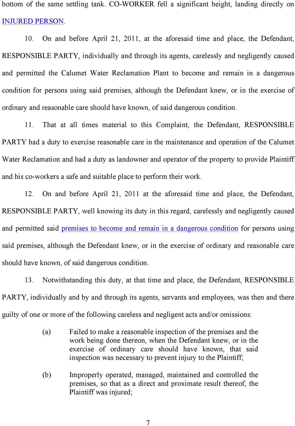 Reclamation Plant to become and remain in a dangerous condition for persons using said premises, although the Defendant knew, or in the exercise of ordinary and reasonable care should have known, of