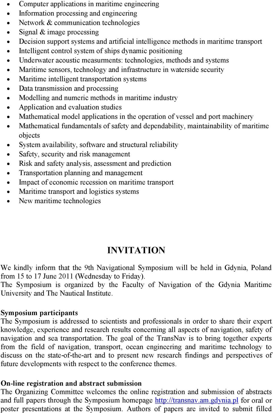 infrastructure in waterside security Maritime intelligent transportation systems Data transmission and processing Modelling and numeric methods in maritime industry Application and evaluation studies