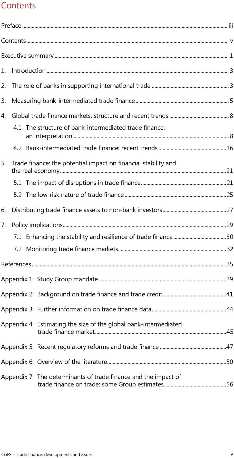 Trade finance: the potential impact on financial stability and the real economy... 21 5.1 The impact of disruptions in trade finance... 21 5.2 The low-risk nature of trade finance... 25 6.