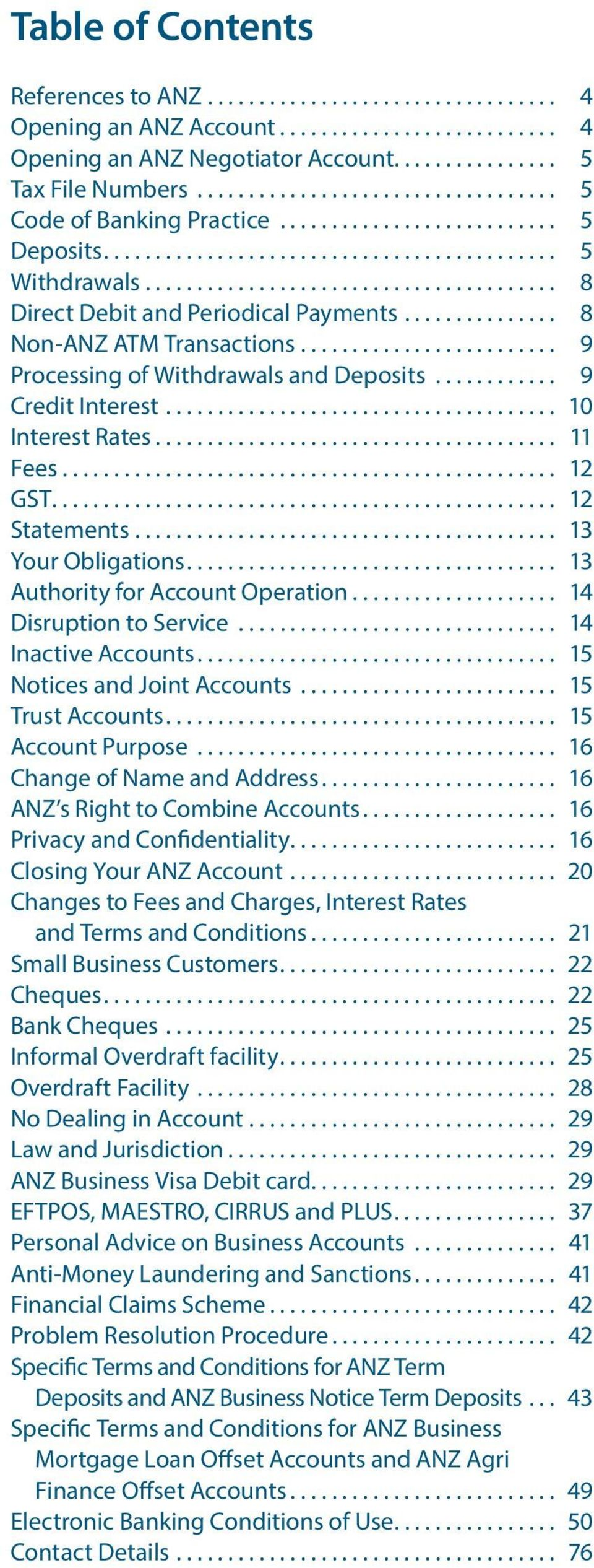 .. 13 Your Obligations... 13 Authority for Account Operation... 14 Disruption to Service... 14 Inactive Accounts... 15 Notices and Joint Accounts... 15 Trust Accounts... 15 Account Purpose.