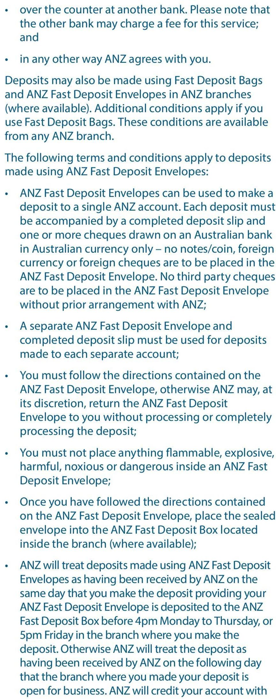 These conditions are available from any ANZ branch.