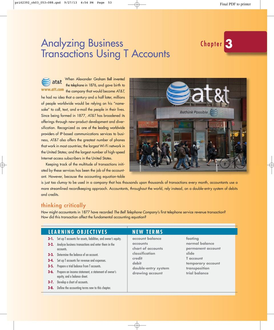 lives. Since being formed in 877, AT&T has broadened its offerings through new-product development and diversification.
