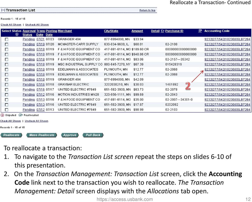 On the Transaction Management: Transaction List screen, click the Accounting Code link next to the