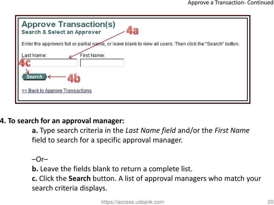 specific approval manager. Or b. Leave the fields blank to return a co