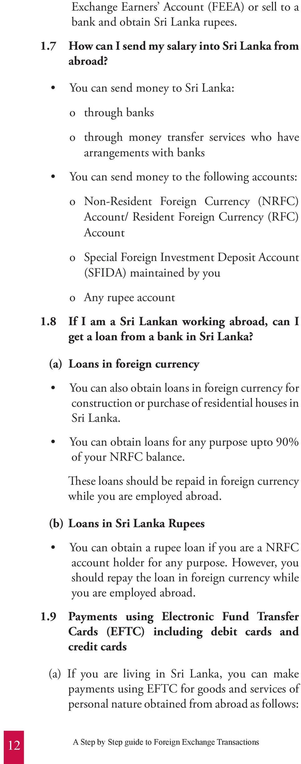 (NRFC) Account/ Resident Foreign Currency (RFC) Account o Special Foreign Investment Deposit Account (SFIDA) maintained by you o Any rupee account 1.