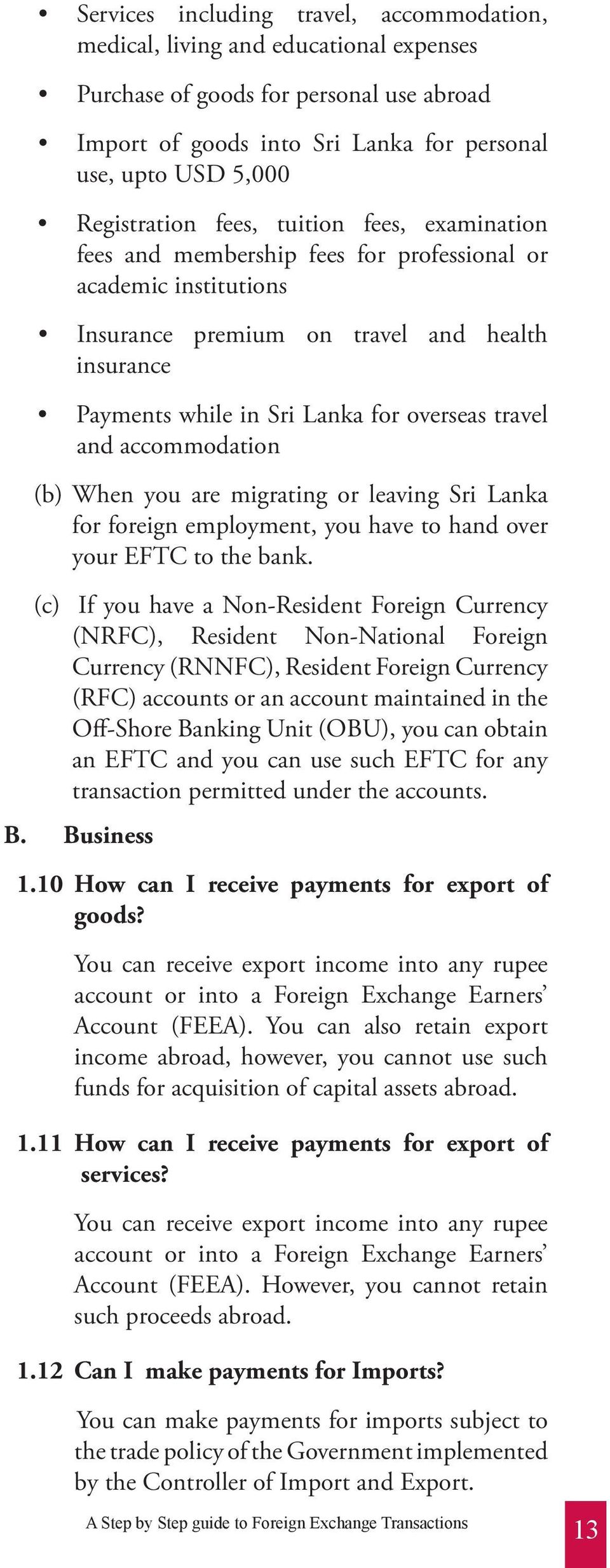 overseas travel and accommodation (b) When you are migrating or leaving Sri Lanka for foreign employment, you have to hand over your EFTC to the bank.