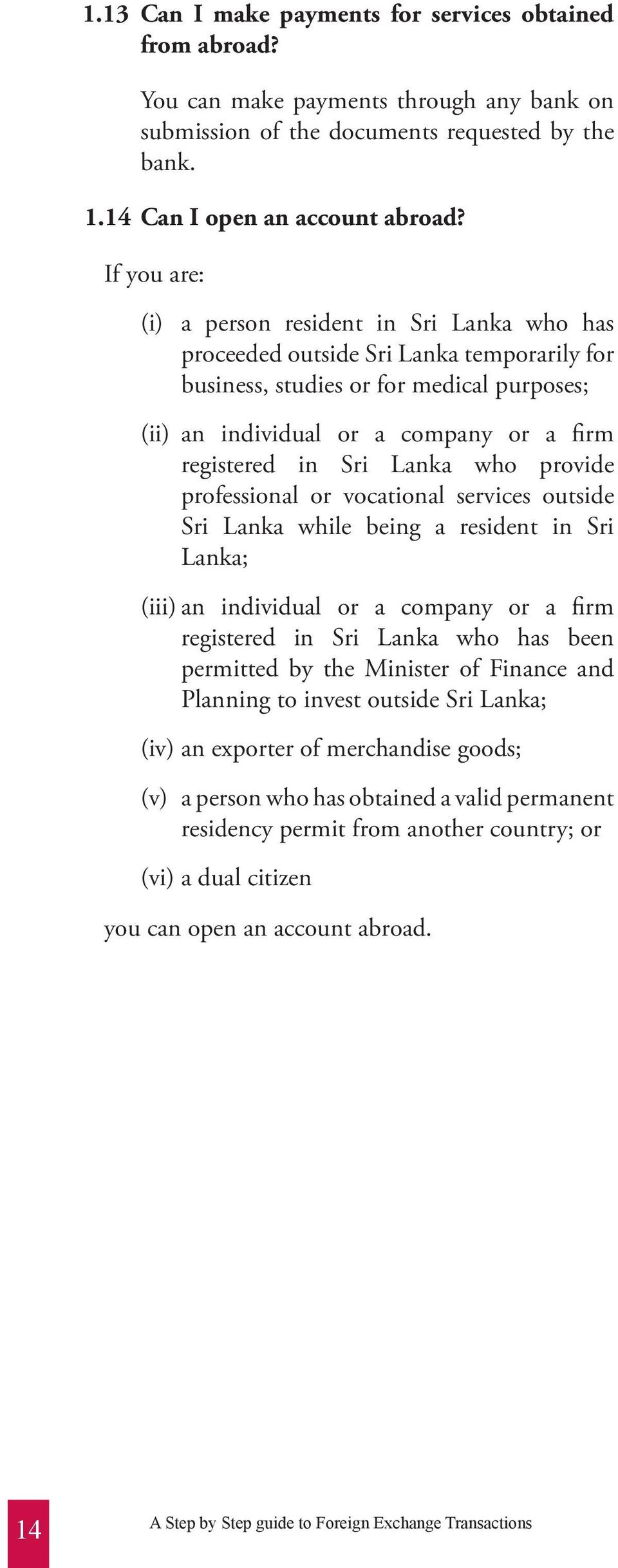 Sri Lanka who provide professional or vocational services outside Sri Lanka while being a resident in Sri Lanka; (iii) an individual or a company or a firm registered in Sri Lanka who has been
