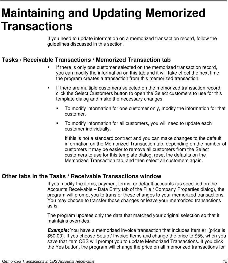 effect the next time the program creates a transaction from this memorized transaction.