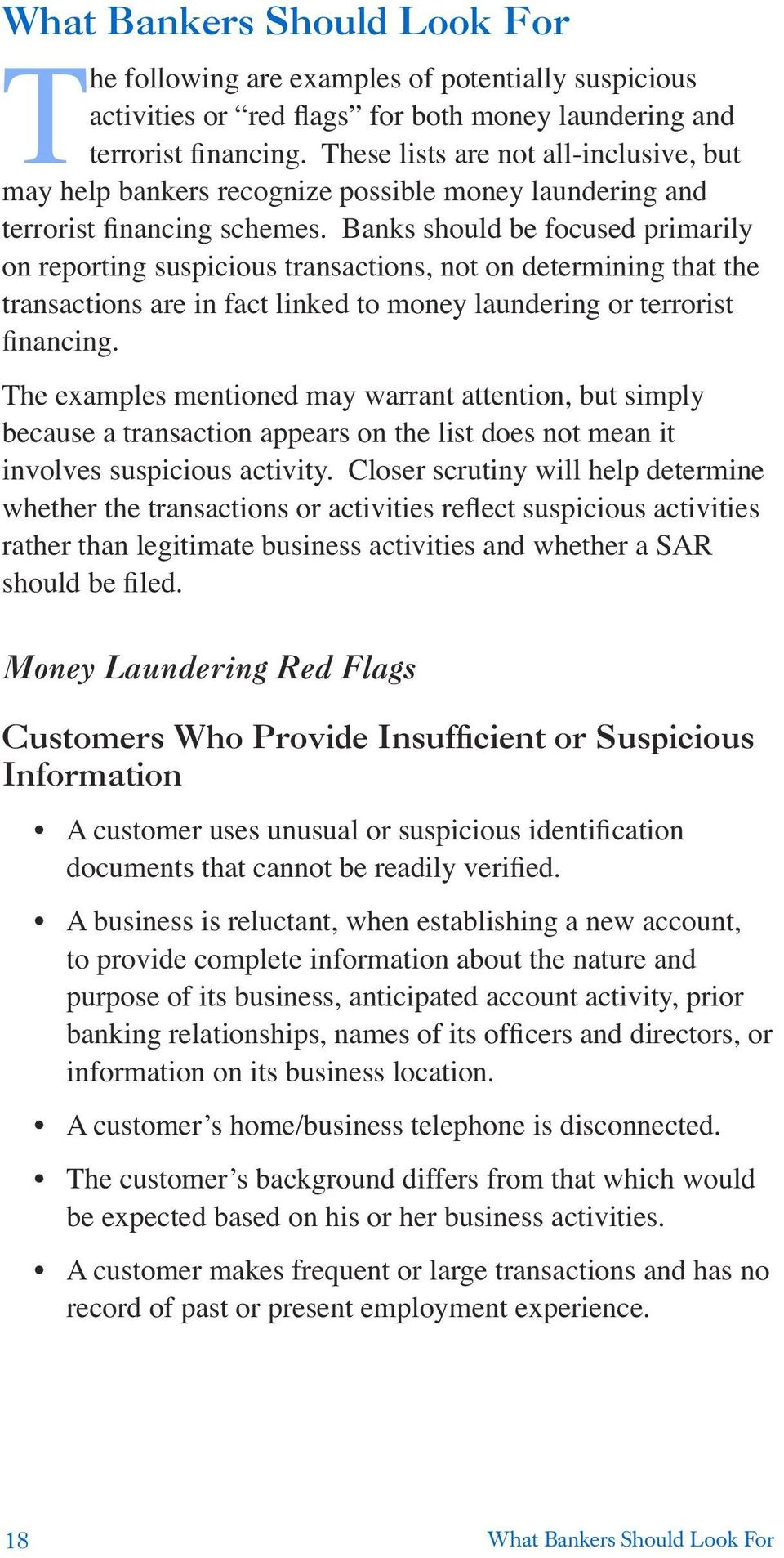 Banks should be focused primarily on reporting suspicious transactions, not on determining that the transactions are in fact linked to money laundering or terrorist financing.