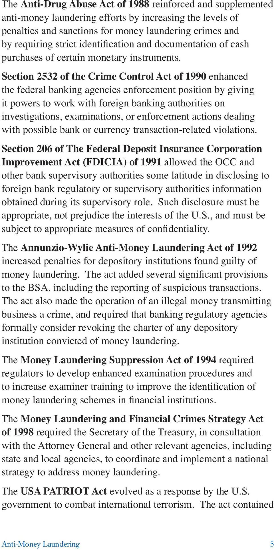 Section 2532 of the Crime Control Act of 1990 enhanced the federal banking agencies enforcement position by giving it powers to work with foreign banking authorities on investigations, examinations,