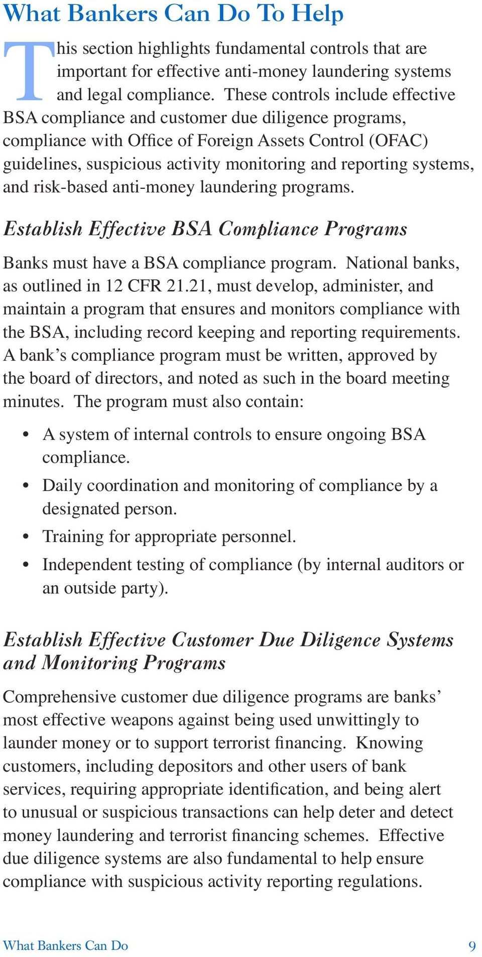 systems, and risk-based anti-money laundering programs. Establish Effective BSA Compliance Programs Banks must have a BSA compliance program. National banks, as outlined in 12 CFR 21.