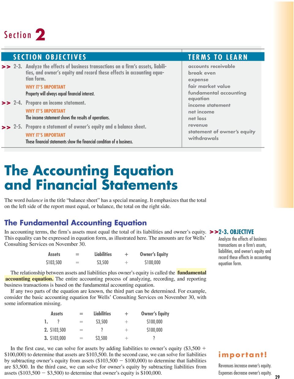 Prepare a statement of owner s equity and a balance sheet. WHY IT S IMPORTANT These financial statements show the financial condition of a business.
