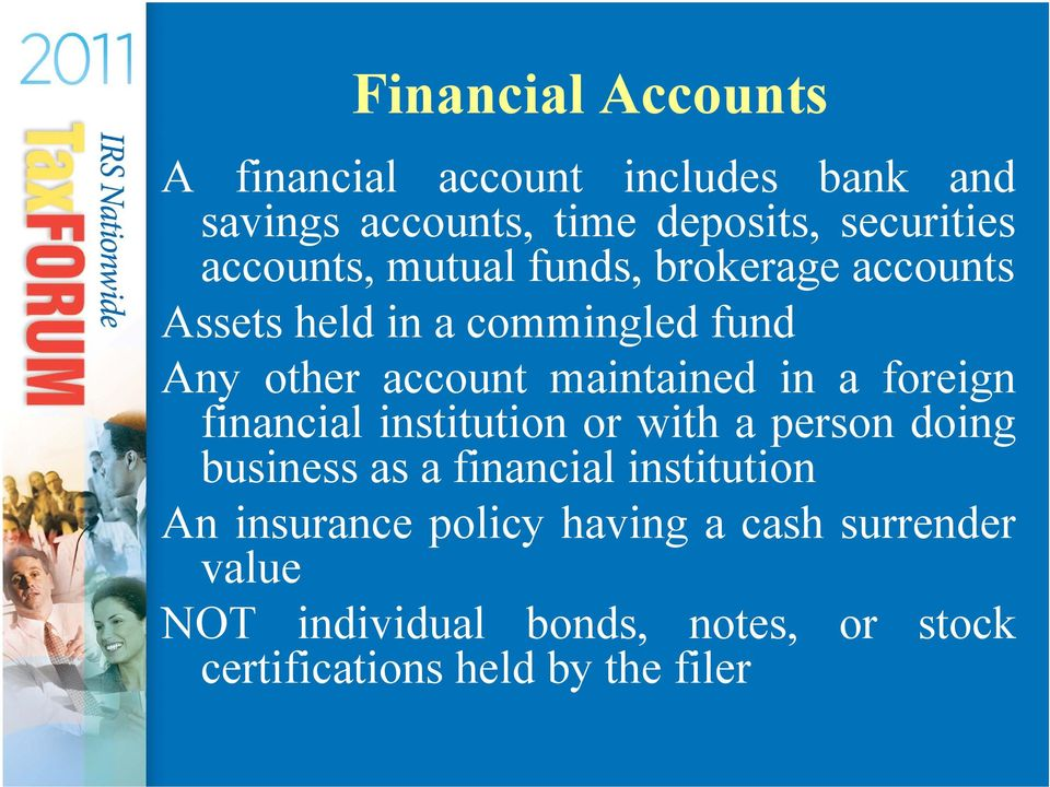 in a foreign financial institution or with a person doing business as a financial institution An
