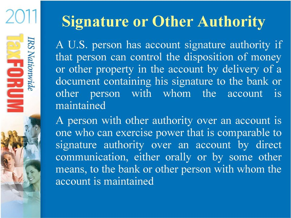 maintained A person with other authority over an account is one who can exercise power that is comparable to signature authority over