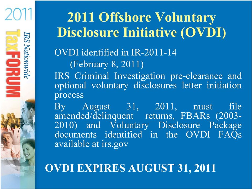 process By August 31, 2011, must file amended/delinquent returns, FBARs (2003-2010) and Voluntary