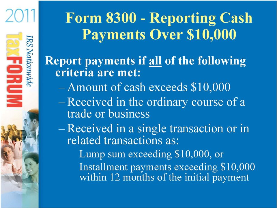 or business Received in a single transaction or in related transactions as: Lump sum