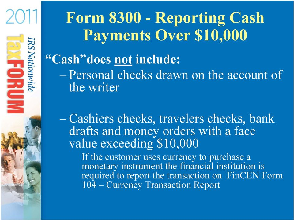 face value exceeding $10,000 If the customer uses currency to purchase a monetary instrument the
