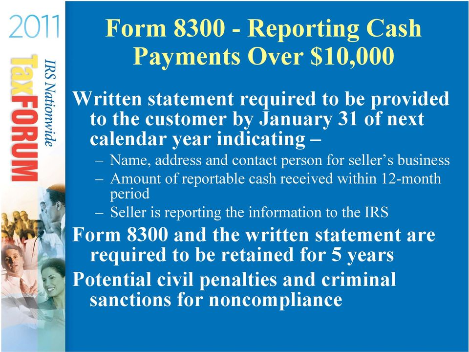 reportable cash received within 12-month period Seller is reporting the information to the IRS Form 8300 and the