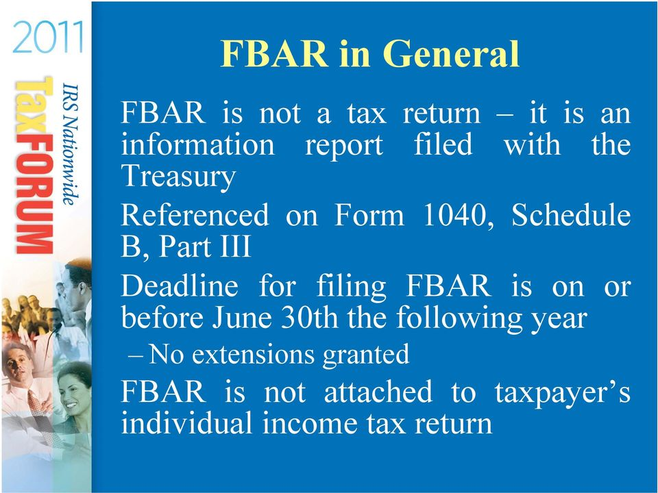 Deadline for filing FBAR is on or before June 30th the following year No