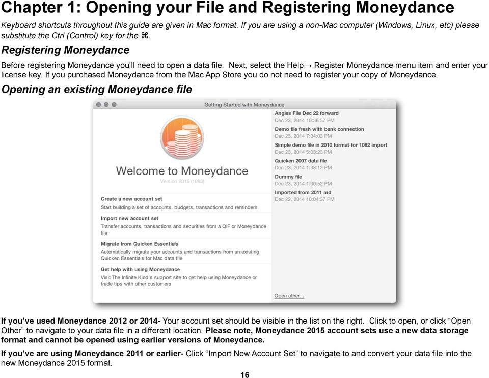 Next, select the Help Register Moneydance menu item and enter your license key. If you purchased Moneydance from the Mac App Store you do not need to register your copy of Moneydance.