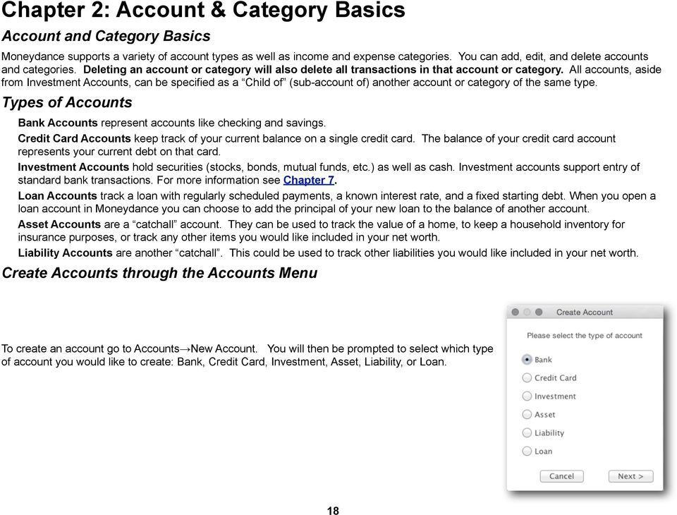 All accounts, aside from Investment Accounts, can be specified as a Child of (sub-account of) another account or category of the same type.