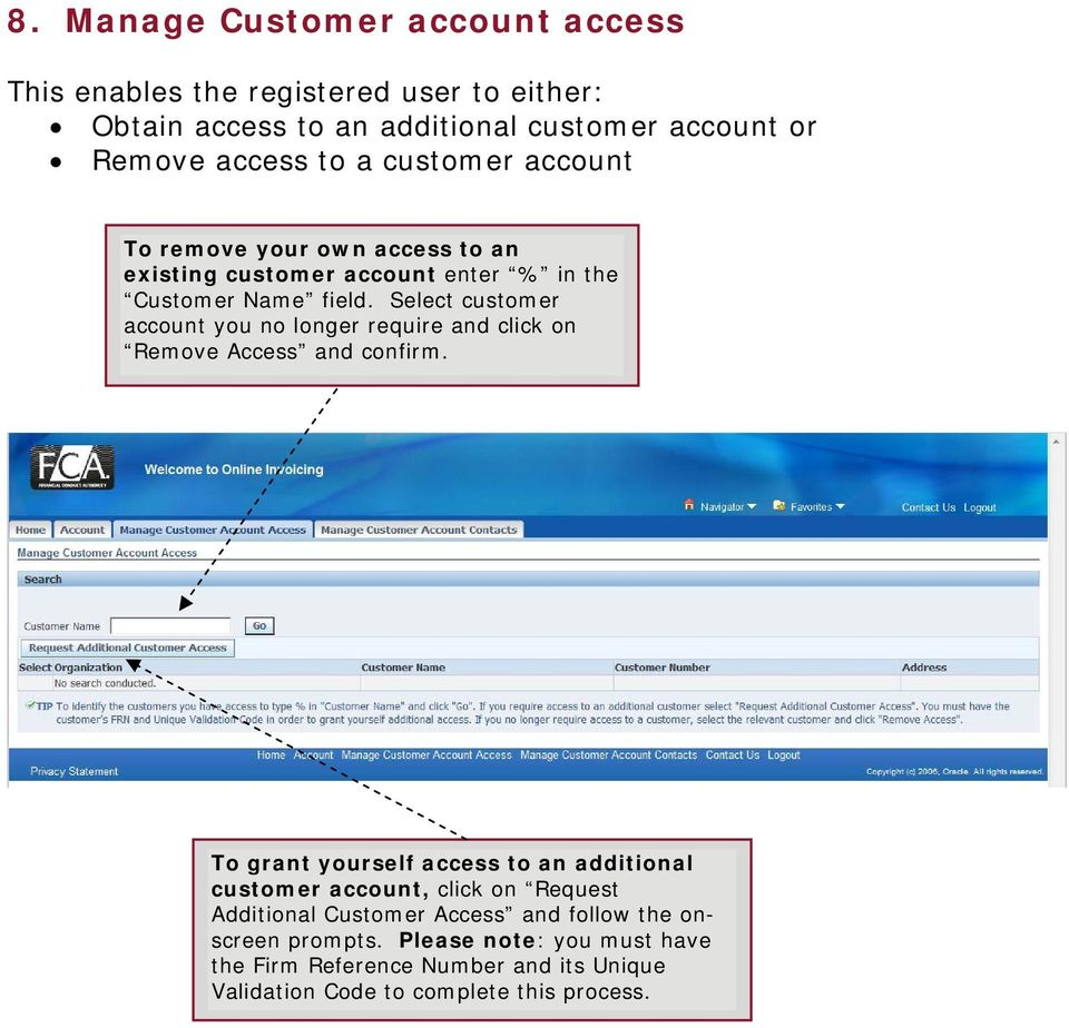 Select customer account you no longer require and click on Remove Access and confirm.