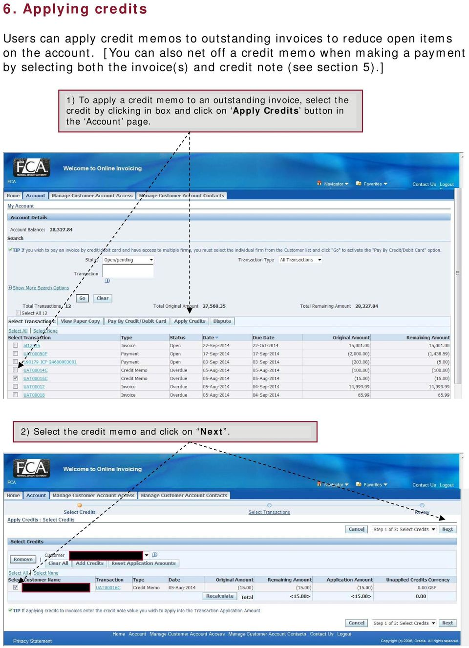 [You can also net off a credit memo when making a payment by selecting both the invoice(s) and credit