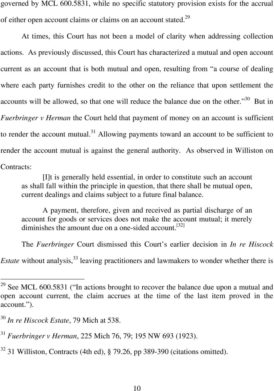As previously discussed, this Court has characterized a mutual and open account current as an account that is both mutual and open, resulting from a course of dealing where each party furnishes